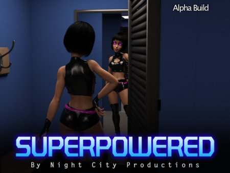 Night City Productions - SuperPowered - Version 0.33.00 + Compressed Version