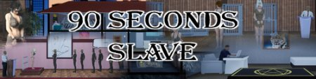 90 Seconds Slave Version 0.7.8.7.1 by DumbCrow